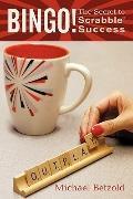 Bingo! : The Secret to Scrabble Success