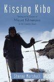 Kissing Kibo: Trekking to the Summit of Mount Kilimanjaro via the Lemosho Route
