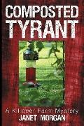 Composted Tyrant : A Killdeer Farm Mystery
