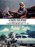 Taste for Speed : The Biography of Will Braden: Canada's Top Raceboat Driver 1915-1958
