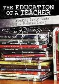 Education of a Teacher : Including Dirty Books and Pointed Looks
