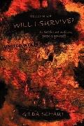 Millennium Will I Survive? : As the Future Unfolds Prepare Yourself...