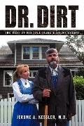 Dr. Dirt : The Best of His Tall Tales and Short Essays