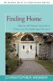 Finding Home: Stories of Roman Catholics Entering the Episcopal Church