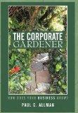 The Corporate Gardener: How Does Your Business Grow?