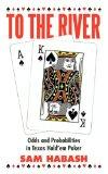 To the River : Odds and Probabilities in Texas Hold'em Poker