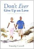 Don't Ever Give Up on Love: True Stories of Senior Romances
