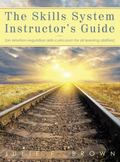 The Skills System Instructor's Guide: An Emotion-Regulation Skills Curriculum for all Learni...