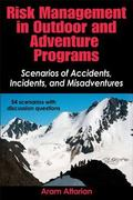 Risk Management in Outdoors and Adventure Programs : Scenarios of Accidents, Incidents, and ...