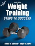 Weight Training-4th Edition: Steps to Success
