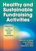 Healthy and Sustainable Fundraising Activities : Mobilizing Your Community Toward Social Res...