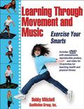 Learning Through Movement and Music : Exercise Your Smarts