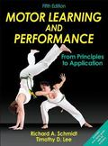 Motor Learning and Performance: From Principles to Application