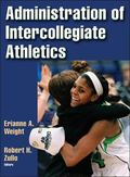 Administration of Intercollegiate Athletics : A Leadership Approach