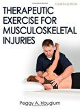 Therapeutic Exercise for Musculoskeletal Injuries 4th Edition With Online Video (ATHLETIC TR...
