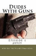 Dudes with Guns - Episode 1 : 20909