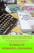 Great Little Last-Minute Editing Tips for Writers: The Ultimate Frugal Booklet for Avoiding ...