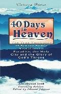 40 Days in Heaven: The True Testimony of Seneca Sodi's  Visitation to Paradise, the Holy Cit...