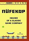Nufekop: Images of a classic game company (Volume 1)
