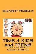 TIME 4 KIDS and TEENS : Time Management Student Workbook