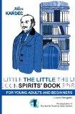 The Little Spirit's Book: For Young Adult and Beginners