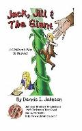 Jack, Jill & The Giant: A Children's Play in One-Act (Volume 1)