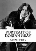 Portrait of Dorian Gray : The Picture of Dorian Gray by Oscar Wilde (Reader's Choice Edition)