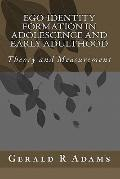 Ego-Identity Formation in Adolescence and Early Adulthood : Theory and Measurement