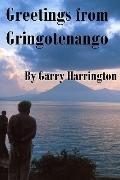 Greetings From Gringotenango