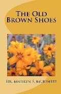 The Old Brown Shoes (Volume 1)
