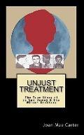Unjust Treatment: The True Story of Jo Ann Dewey & The Wilson Brothers