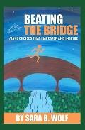 Beating the Bridge : Make Choices that Empower and Inspire