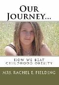 Our Journey...: How we beat childhood obesity