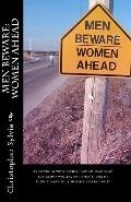 Men Beware: Women Ahead: Everything your father should have told you about women, but didn't...
