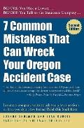7 Common Mistakes that Can Wreck Your Oregon Accident Case