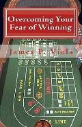Overcoming Your Fear of Winning (Volume 1)