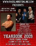 www.rasslinriotonline.com presents Yearbook 2009: Facts, Figures, Review, Awards and Hall of...