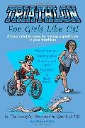 Triathlon for girls like us: So the everyday woman can give it a tri