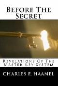 Before The Secret: Revelations Of The Master Key System (Volume 1)