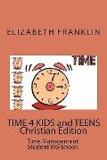 TIME 4 KIDS and TEENS Christian Edition: Time Management Student Workbook
