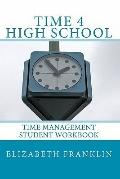 TIME 4 High School: Time Management Student Workbook