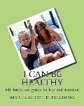 I Can Be Healthy!: my food and exercise journal...