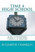 TIME 4 HIGH SCHOOL Christian Edition: Time Management Student Workbook