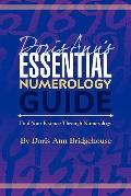 Doris Ann's Essential Numerology Guide: Find Your Essence Through Numerology