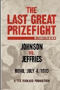 The Last Great Prizefight: Johnson vs. Jeffries, Reno July 4, 1910, A Tex Rickard Promotion