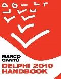 Delphi 2010 Handbook: A Guide to the New Features of Delphi 2010; upgrading from Delphi 2009...