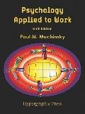 Psychology Applied to Work : Tenth Edition