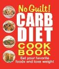 No-Guilt Carb Diet Cookbook