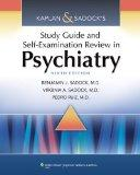 Kaplan & Sadock's Study Guide and Self-Examination Review in Psychiatry (STUDY GUIDE/SELF EX...