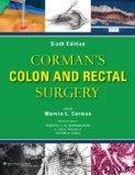 Corman's Colon and Rectal Surgery (COLON AND RECTAL SURGERY (CORMAN))